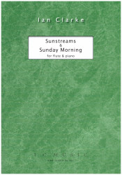 "Ian Clarke - ""Sunstreams & Sunday Morning"" for flute and piano"